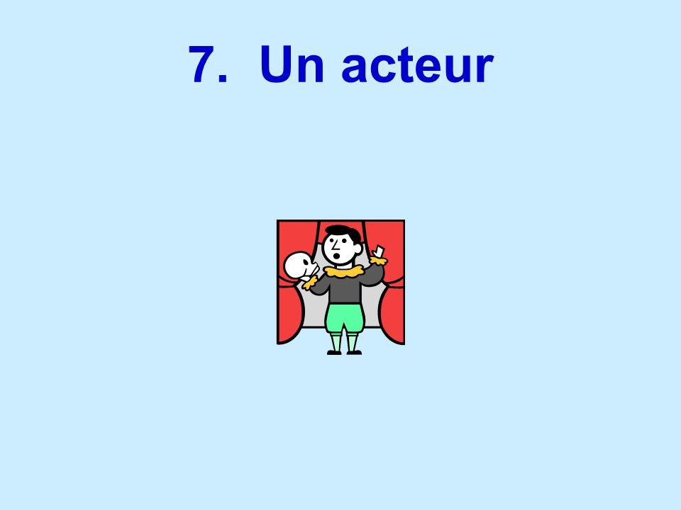 7. Un acteur