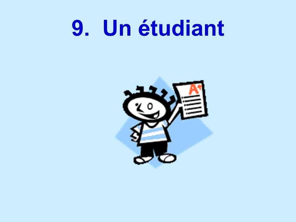 9. Un étudiant