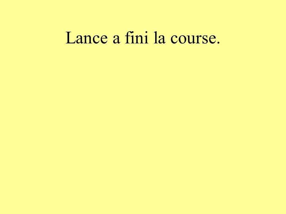 Lance a fini la course.