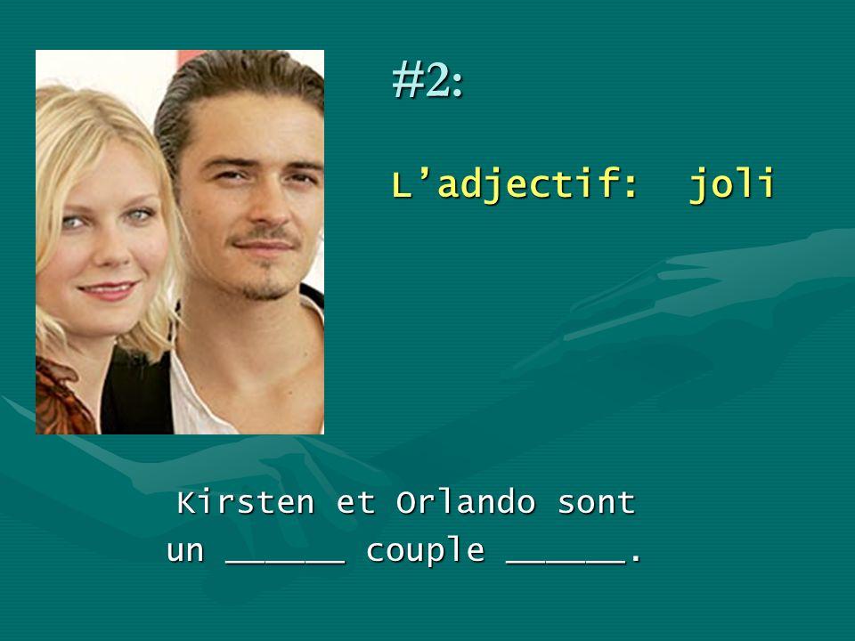 #2: Ladjectif: joli Kirsten et Orlando sont un ______ couple ______.