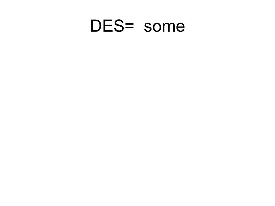 DES= some