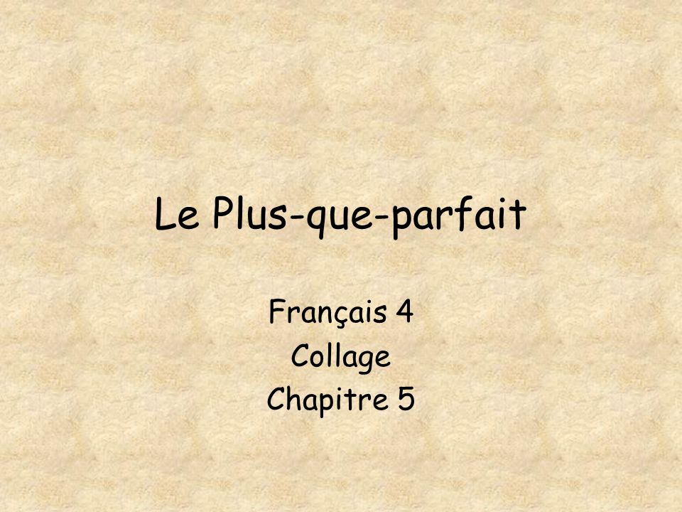 Lemploi Le plus-que-parfait is the HAD verb…. As in… I had eaten We had run They had talked