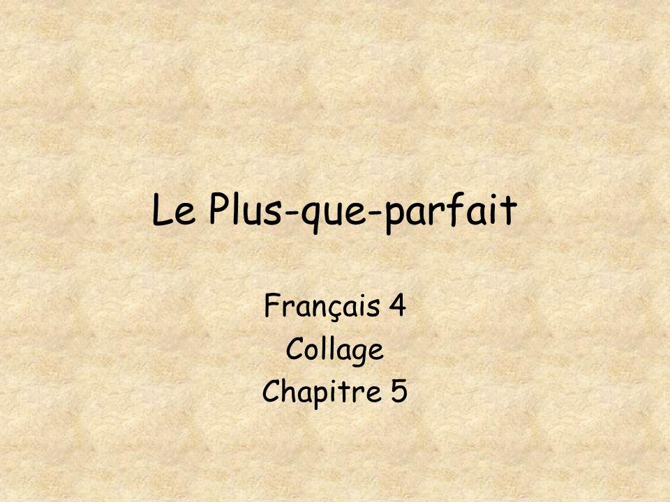 Le Plus-que-parfait Français 4 Collage Chapitre 5