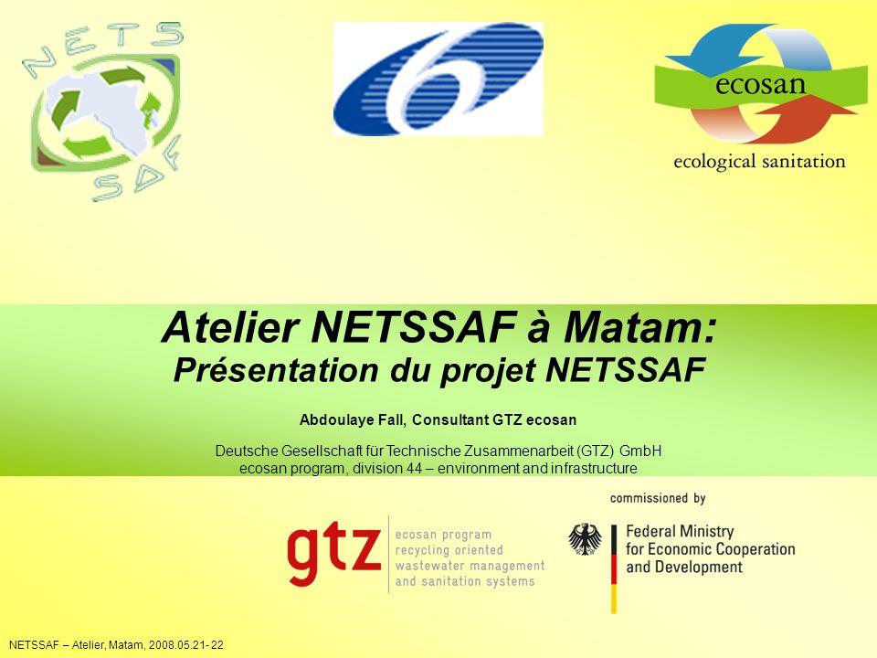 WP8: Workshops for capacity building NETSSAF – Atelier, Matam, 2008.05.21- 22 Atelier NETSSAF à Matam: Présentation du projet NETSSAF Abdoulaye Fall,