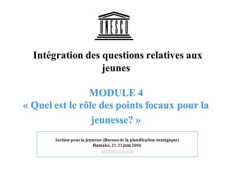 Intégration des questions relatives aux jeunes MODULE 4 « Quel est le rôle des points focaux pour la jeunesse.