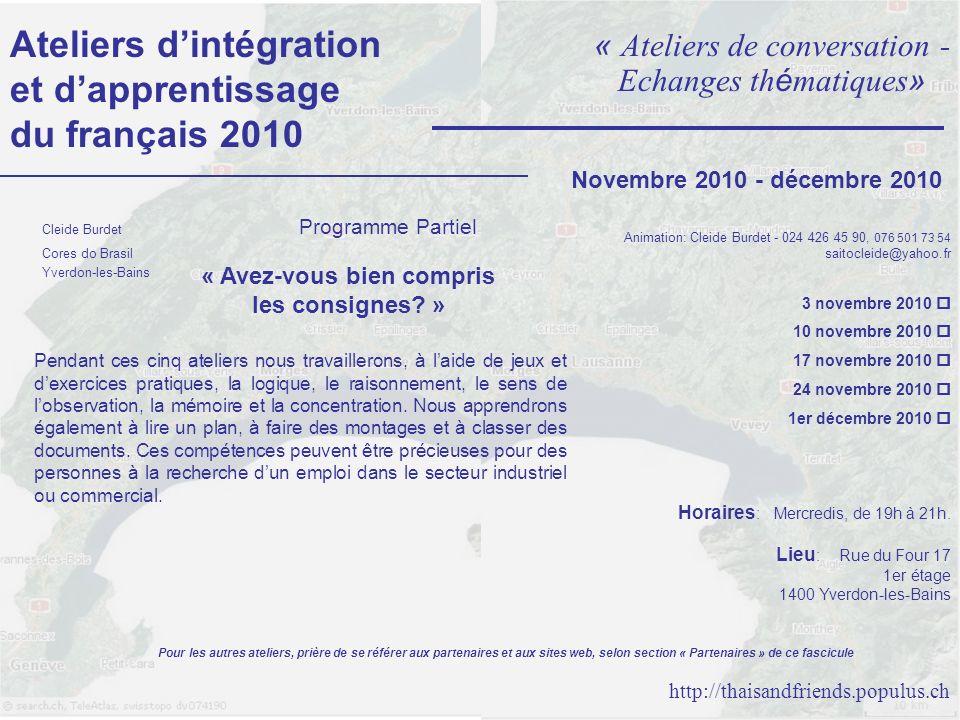 Ateliers dintégration et dapprentissage du français 2010 « Ateliers de conversation - Echanges th é matiques » Programme Partiel « Avez-vous bien compris les consignes.