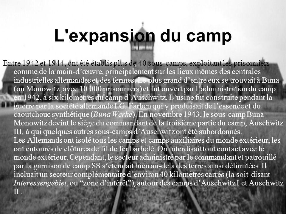 L'expansion du camp Entre 1942 et 1944, ont été établis plus de 40 sous-camps, exploitant les prisonniers comme de la main-dœuvre, principalement sur