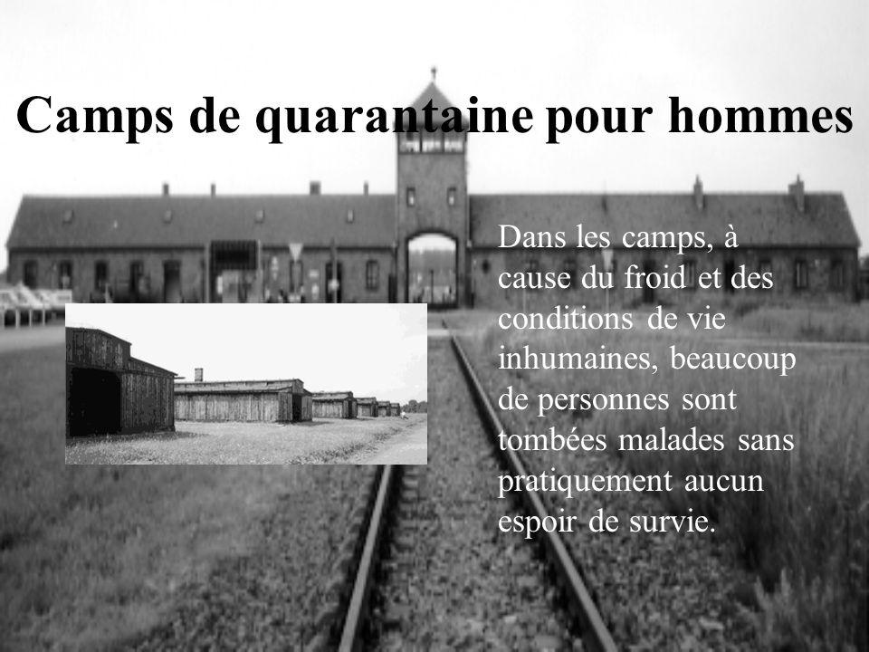 Camps de quarantaine pour hommes Dans les camps, à cause du froid et des conditions de vie inhumaines, beaucoup de personnes sont tombées malades sans