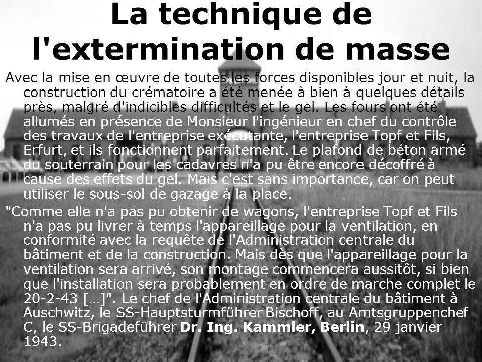 La technique de l'extermination de masse Avec la mise en œuvre de toutes les forces disponibles jour et nuit, la construction du crématoire a été mené