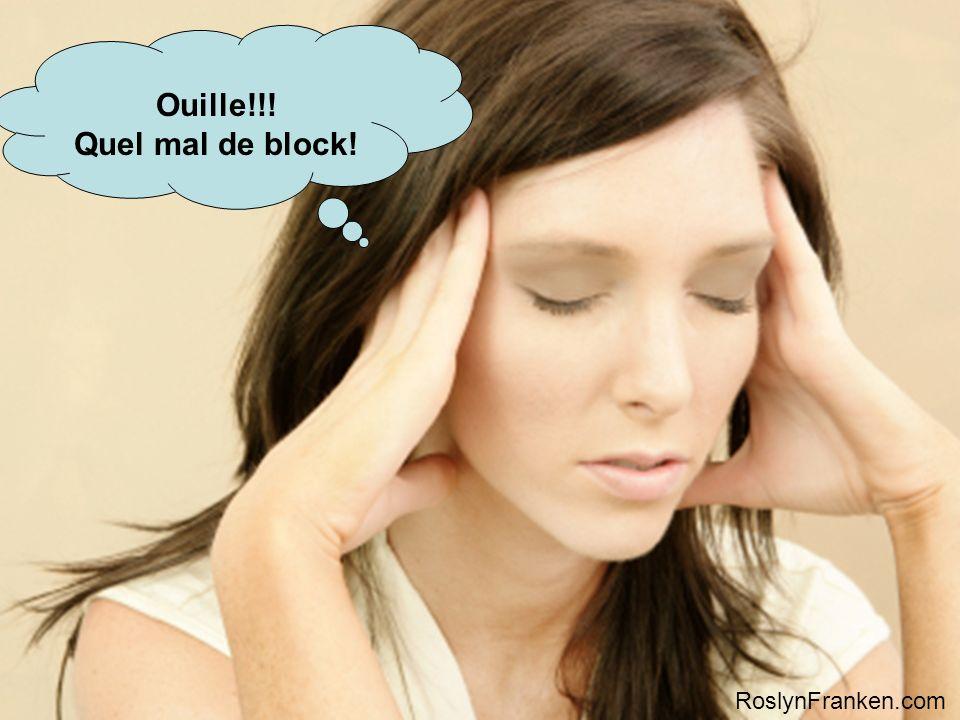 Ouille!!! Quel mal de block! RoslynFranken.com