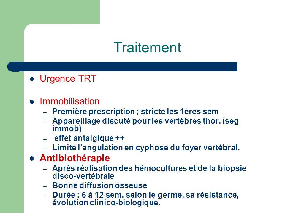 Traitement Urgence TRT Immobilisation – Première prescription ; stricte les 1ères sem – Appareillage discuté pour les vertèbres thor. (seg immob) – ef