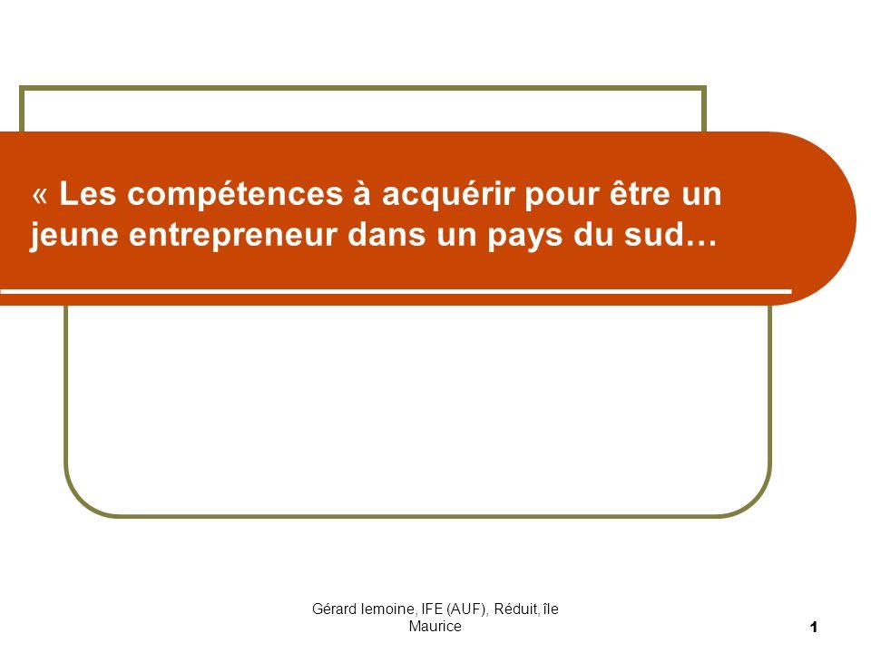Gérard lemoine, IFE (AUF), Réduit, île Maurice 1 « Les compétences à acquérir pour être un jeune entrepreneur dans un pays du sud…