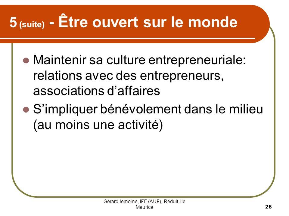 Gérard lemoine, IFE (AUF), Réduit, île Maurice 26 5 (suite) - Être ouvert sur le monde Maintenir sa culture entrepreneuriale: relations avec des entre