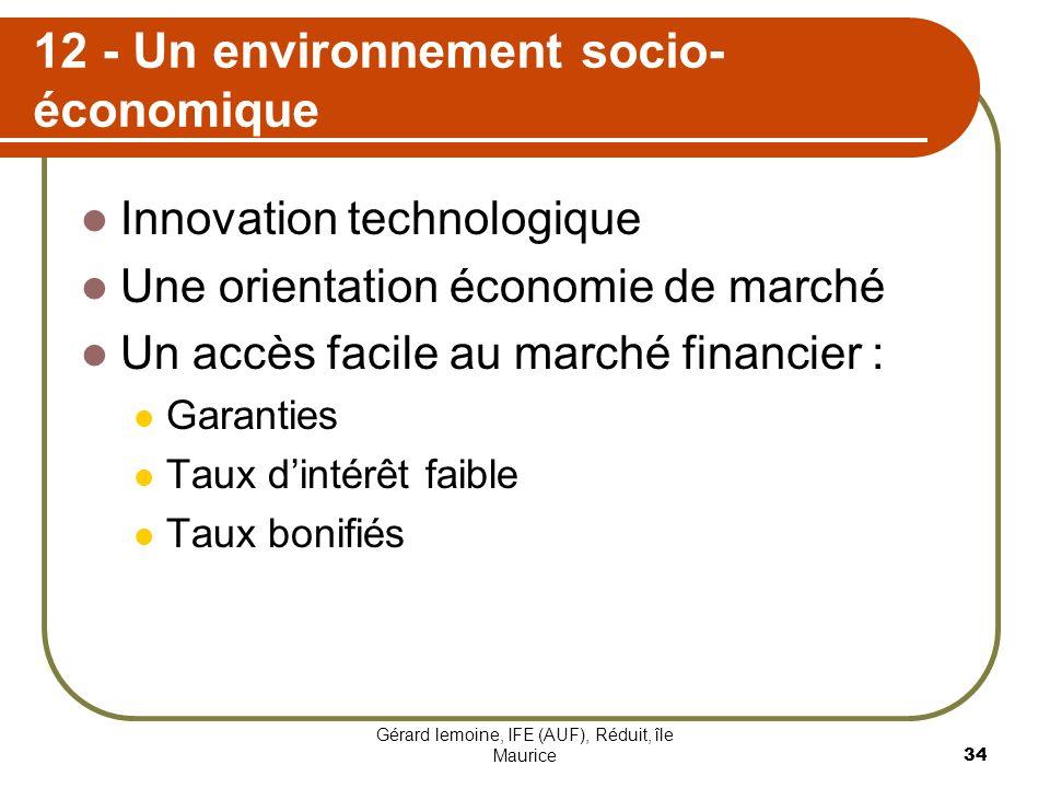 Gérard lemoine, IFE (AUF), Réduit, île Maurice 34 12 - Un environnement socio- économique Innovation technologique Une orientation économie de marché