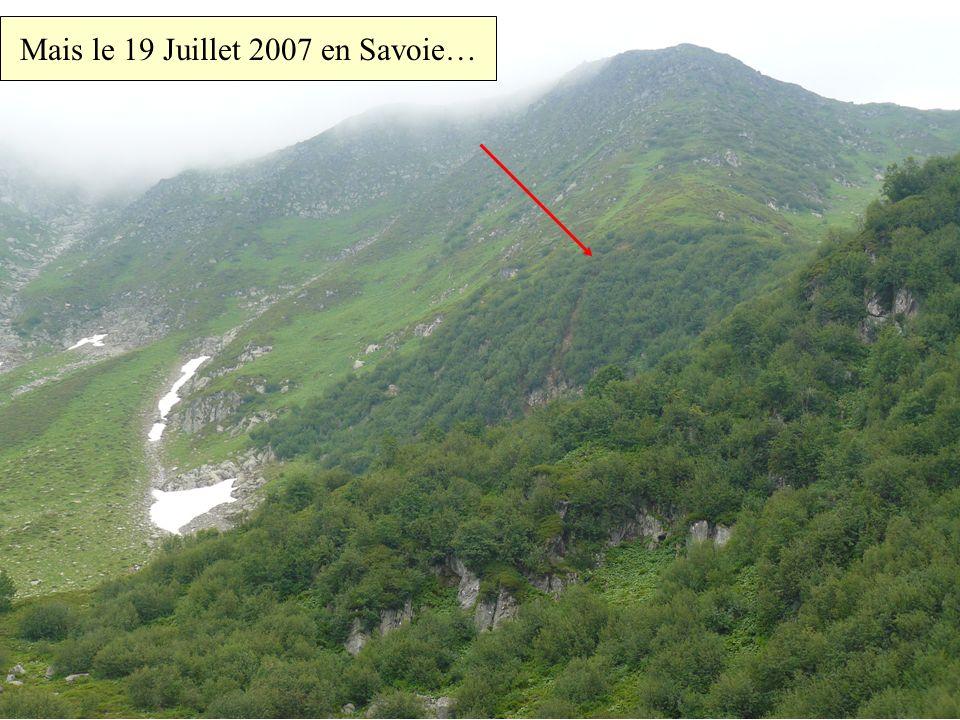 Mais le 19 Juillet 2007 en Savoie…