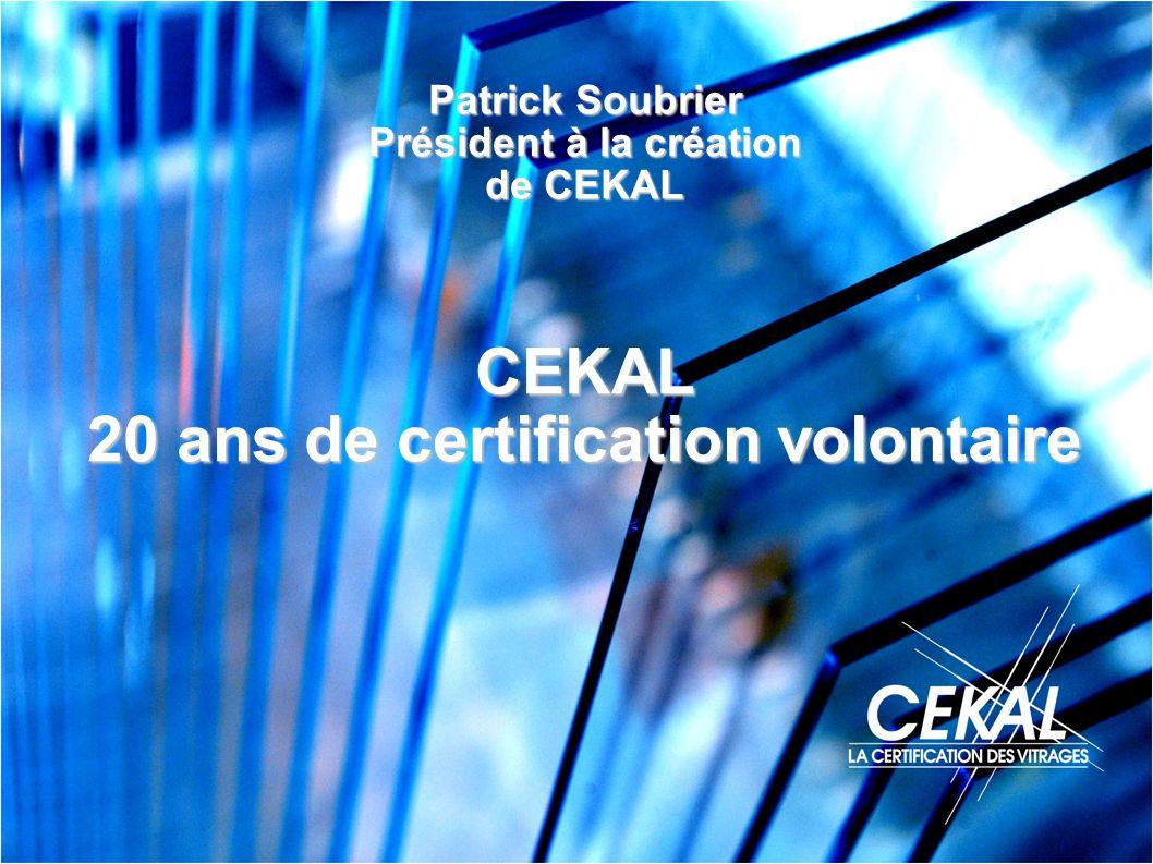 Patrick Soubrier Président à la création de CEKAL CEKAL 20 ans de certification volontaire