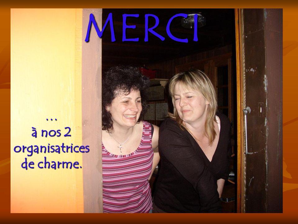 MERCI … à nos 2 organisatrices de charme.