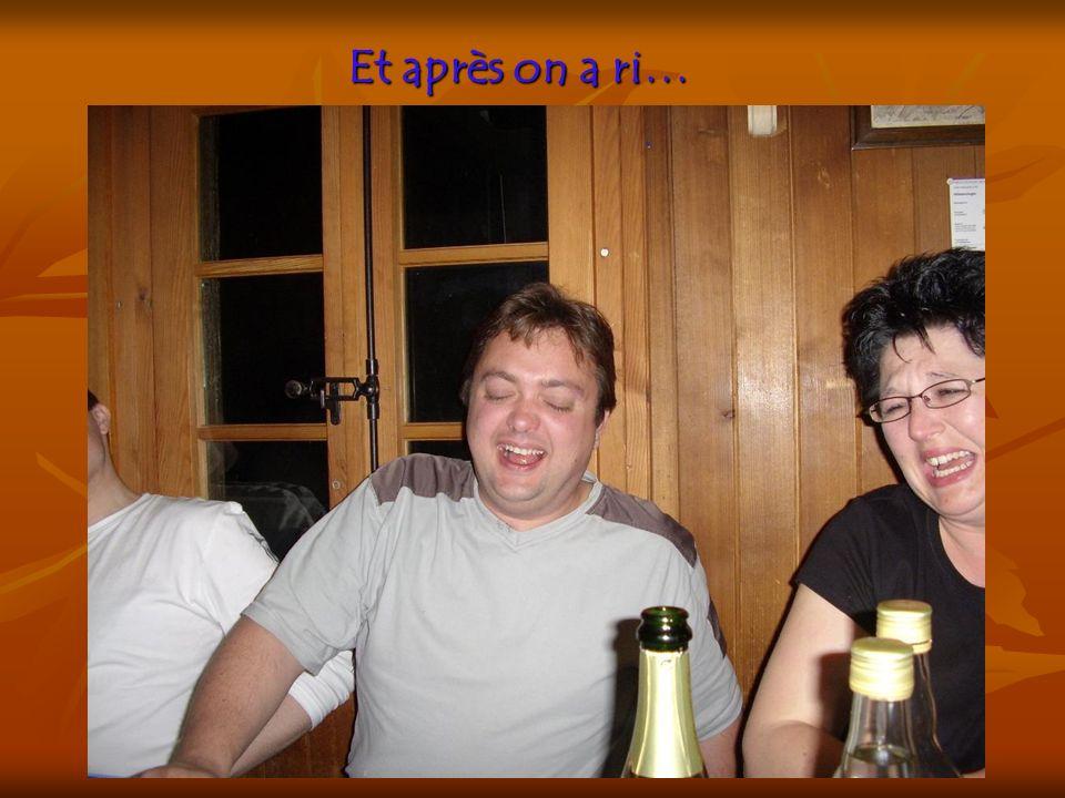 Et après on a ri…