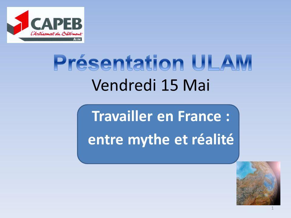 Vendredi 15 Mai Travailler en France : entre mythe et réalité 1