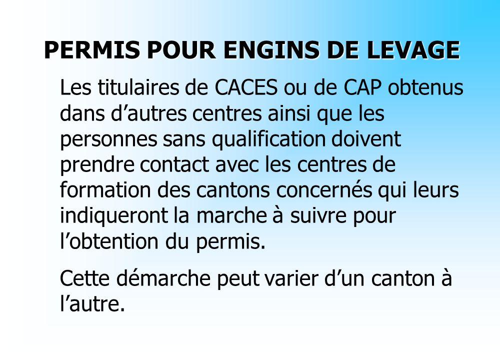Les titulaires de CACES ou de CAP obtenus dans dautres centres ainsi que les personnes sans qualification doivent prendre contact avec les centres de