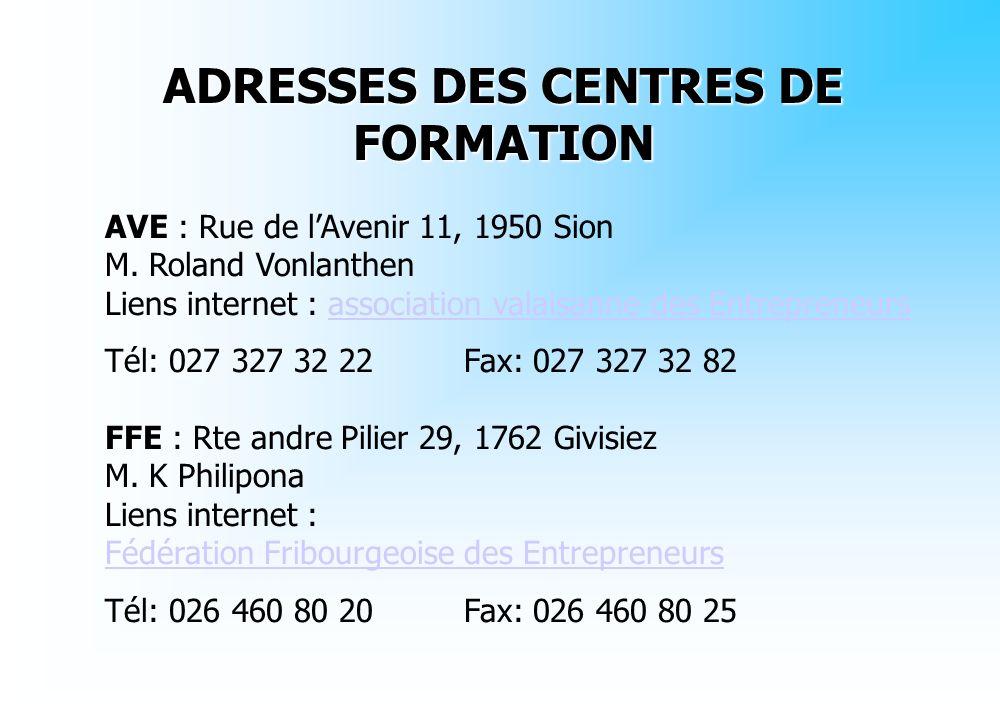 ADRESSES DES CENTRES DE FORMATION AVE : Rue de lAvenir 11, 1950 Sion M. Roland Vonlanthen Liens internet : association valaisanne des Entrepreneursass