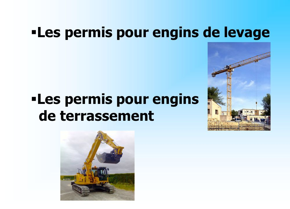 Les permis pour engins de levage Les permis pour engins de terrassement