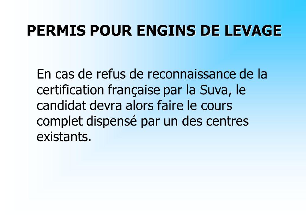 En cas de refus de reconnaissance de la certification française par la Suva, le candidat devra alors faire le cours complet dispensé par un des centre