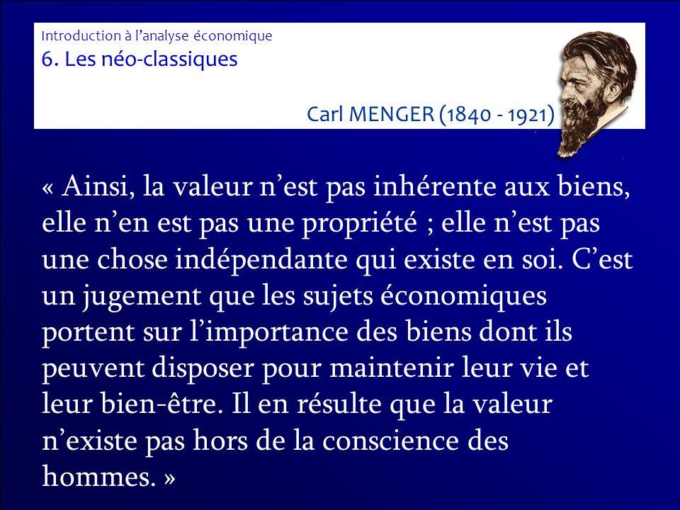 « Ainsi, la valeur nest pas inhérente aux biens, elle nen est pas une propriété ; elle nest pas une chose indépendante qui existe en soi. Cest un juge