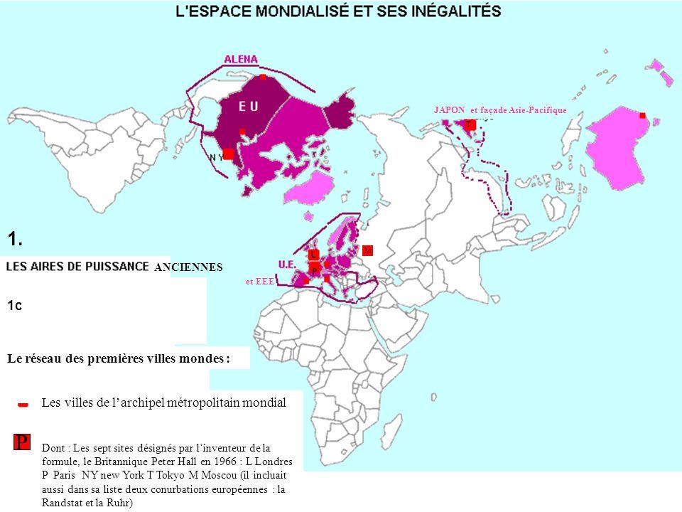 JAPON et façade Asie-Pacifique et EEE Le réseau des premières villes mondes : 1. Les villes de larchipel métropolitain mondial Dont : Les sept sites d