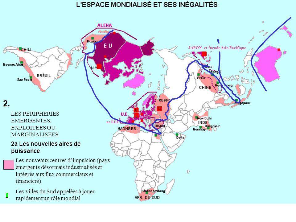 2. Les nouveaux centres dimpulsion (pays émergents désormais industrialisés et intégrés aux flux commerciaux et financiers) Les villes du Sud appelées