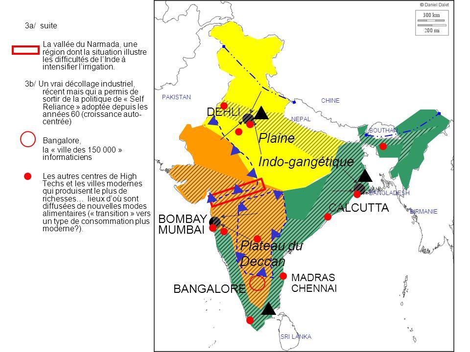 3a/ suite La vallée du Narmada, une région dont la situation illustre les difficultés de lInde à intensifier lirrigation. 3b/ Un vrai décollage indust