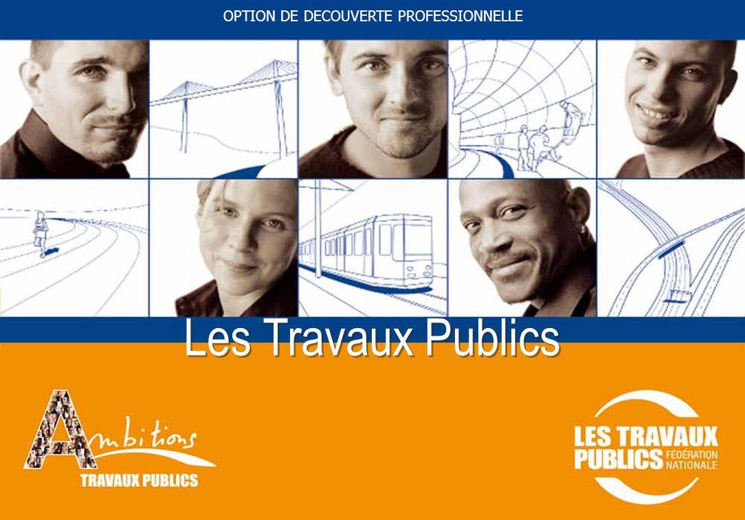 sommaire 1 OPTION DE DECOUVERTE PROFESSIONNELLE Les Travaux Publics