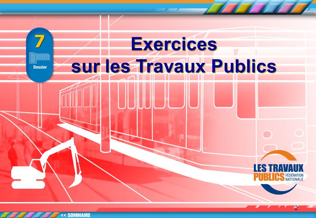 2 Exercices sur les Travaux Publics Exercices 7