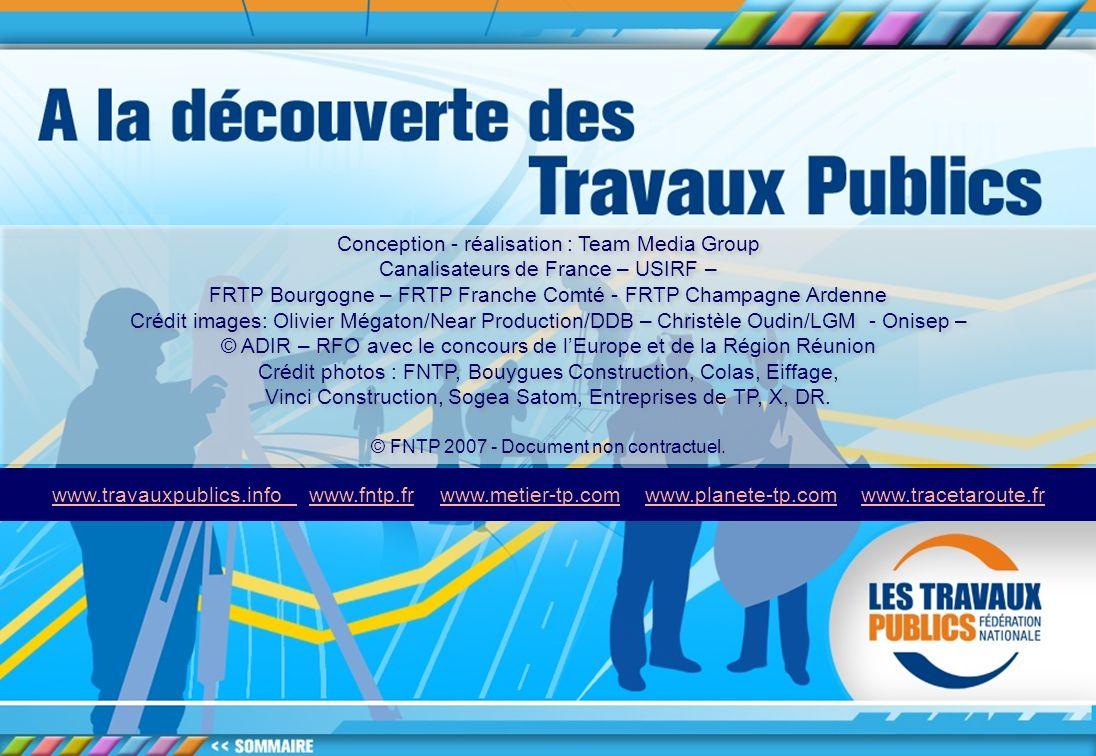 12 www.travauxpublics.info www.travauxpublics.info www.fntp.fr - www.metier-tp.com – www.planete-tp.com – www.tracetaroute.frwww.fntp.frwww.metier-tp.