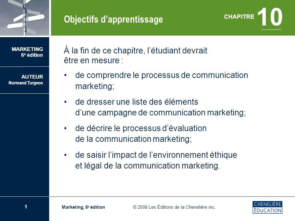 2 CHAPITRE 10 La communication marketing intégrée Marketing, 6 e édition © 2008 Les Éditions de la Chenelière inc.