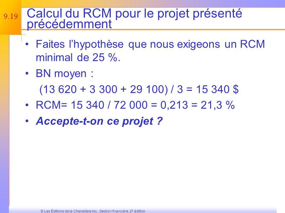 9.18 © Les Éditions de la Chenelière inc., Gestion financière, 2 e édition Le rendement comptable moyen (RCM) On le définit de bien des manières.