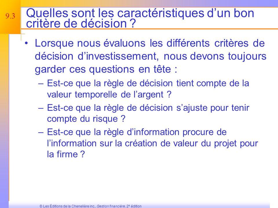 9.3 © Les Éditions de la Chenelière inc., Gestion financière, 2 e édition Quelles sont les caractéristiques dun bon critère de décision .