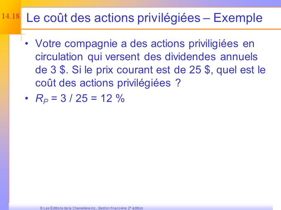 14.17 © Les Éditions de la Chenelière inc., Gestion financière, 2 e édition Le coût des actions privilégiées Rappels –Les actions privilégiées paient