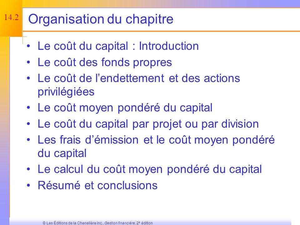 14.1 © Les Éditions de la Chenelière inc., Gestion financière, 2 e édition Concepts clés et apprentissage Savoir comment déterminer le coût des fonds