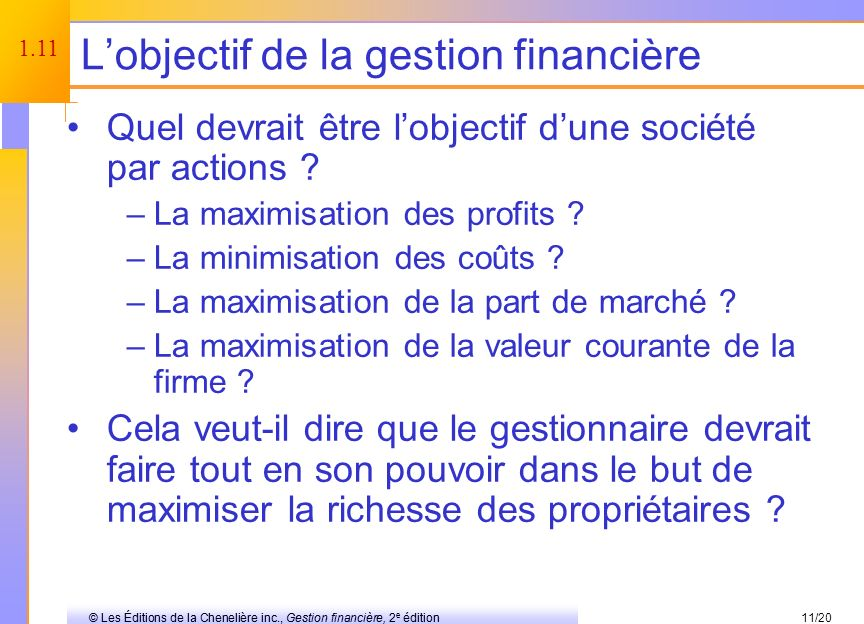 © Les Éditions de la Chenelière inc., Gestion financière, 2 e édition © Les Éditions de la Chenelière inc., Gestion financière, 2 e édition10/20 Une perspective internationale 1.10