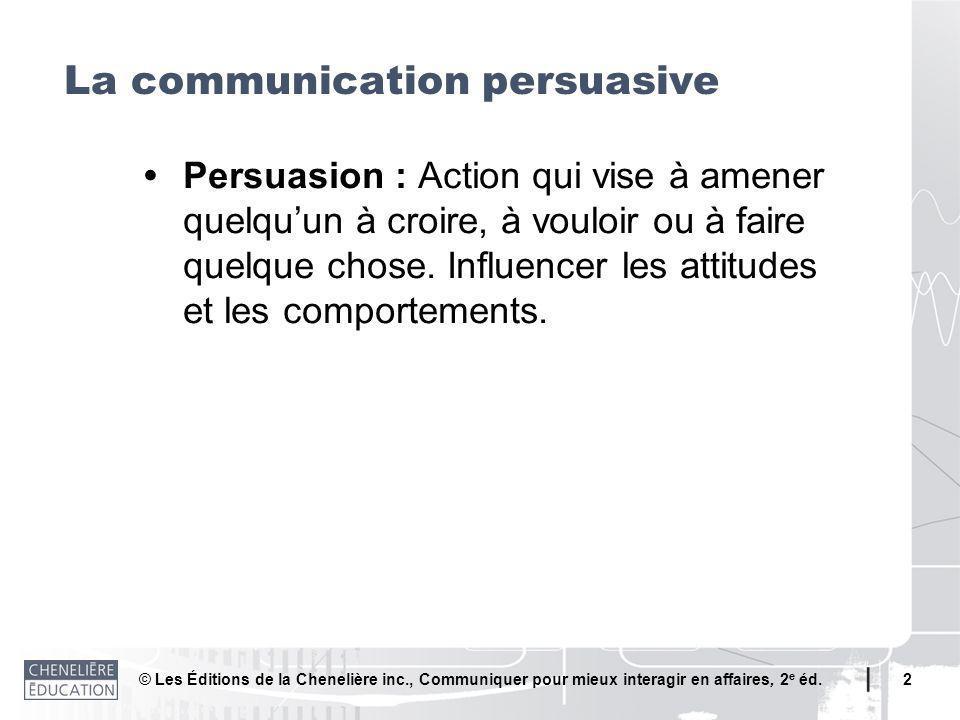 2 Persuasion : Action qui vise à amener quelquun à croire, à vouloir ou à faire quelque chose. Influencer les attitudes et les comportements. La commu