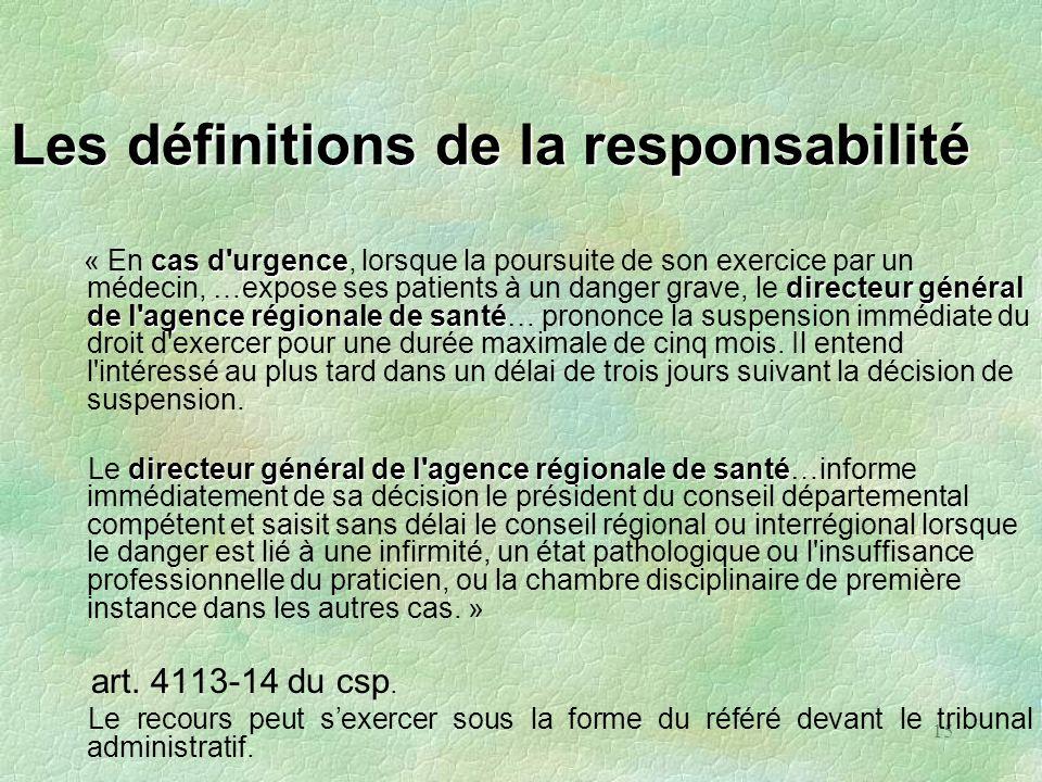 15 Les définitions de la responsabilité cas d'urgence directeur général de l'agence régionale de santé « En cas d'urgence, lorsque la poursuite de son