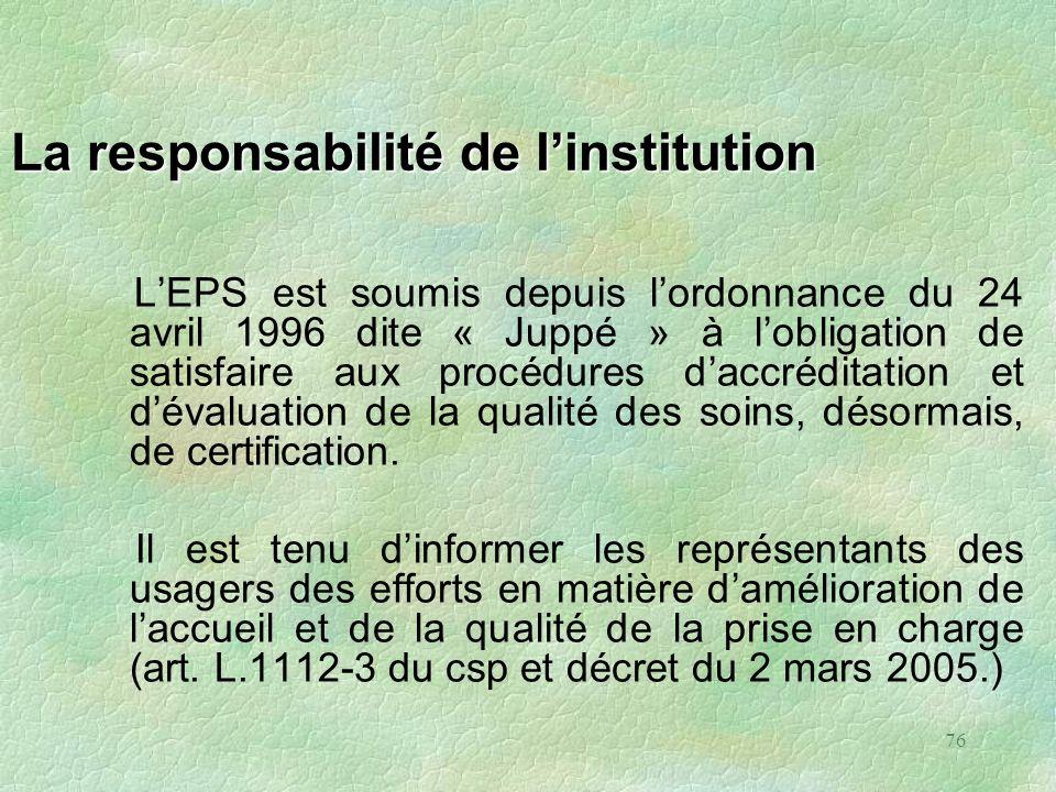 76 La responsabilité de linstitution LEPS est soumis depuis lordonnance du 24 avril 1996 dite « Juppé » à lobligation de satisfaire aux procédures dac