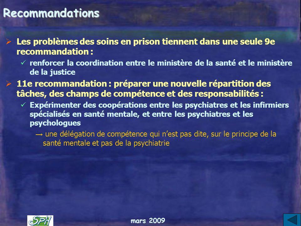 mars 2009 Recommandations Les 4e et 5e recommandations mettent fin à la politique de sectorisation Une organisation graduée des soins psychiatriques e