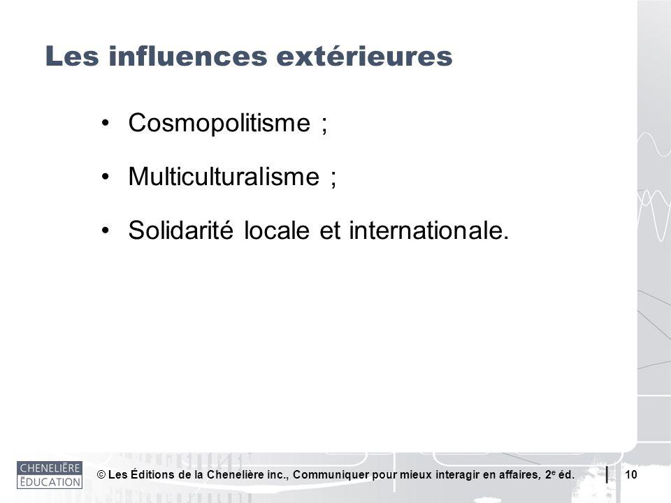 © Les Éditions de la Chenelière inc., Communiquer pour mieux interagir en affaires, 2 e éd. 10 Cosmopolitisme ; Multiculturalisme ; Solidarité locale