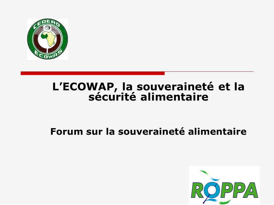 Plan de lexposé Quelques repères sur linsécurité alimentaire en Afrique de lOuest LECOWAP et la souveraineté alimentaire Où en est la mise en œuvre de lECOWAP .