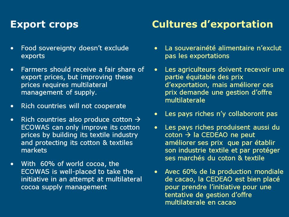 Export crops Food sovereignty doesnt exclude exports Farmers should receive a fair share of export prices, but improving these prices requires multilateral management of supply.