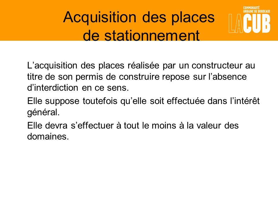 Acquisition des places de stationnement Lacquisition des places réalisée par un constructeur au titre de son permis de construire repose sur labsence dinterdiction en ce sens.