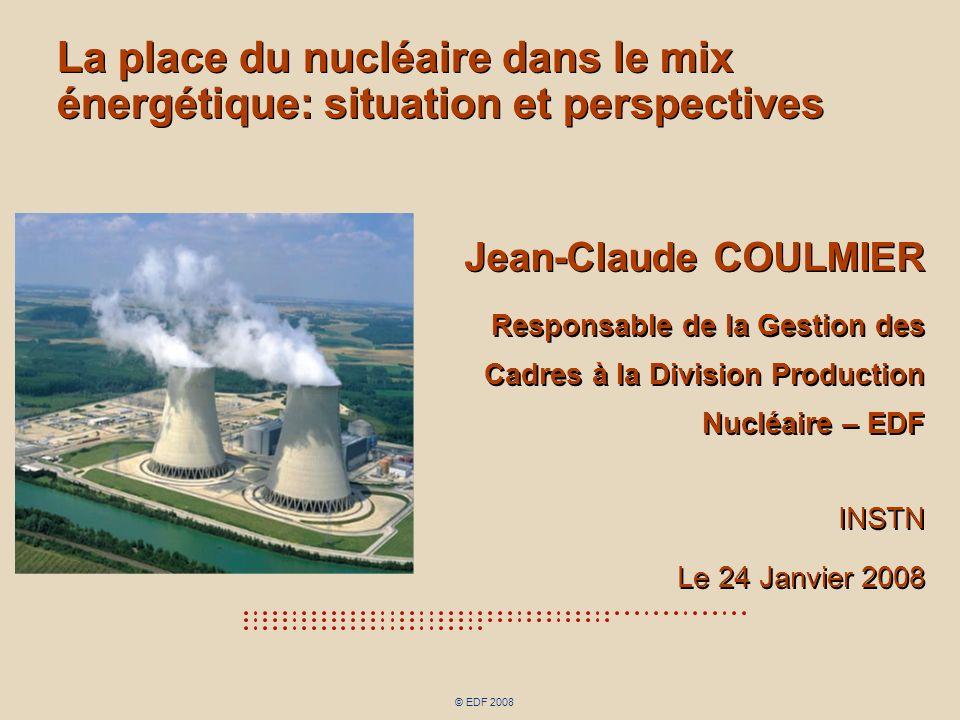 © EDF 2008 Sommaire 1 les enjeux énergétiques 2 la place du nucléaire face aux défis de demain 3 les besoins de renouvellement des compétences auxquels lensemble de la filière nucléaire doit faire face 1 les enjeux énergétiques 2 la place du nucléaire face aux défis de demain 3 les besoins de renouvellement des compétences auxquels lensemble de la filière nucléaire doit faire face
