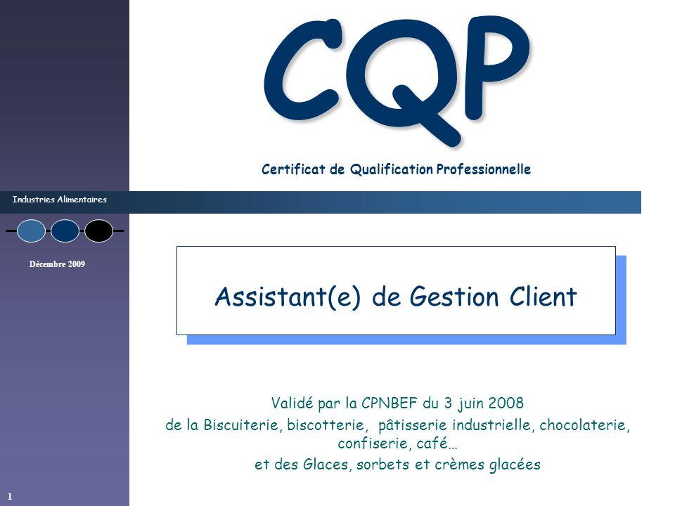 Industries Alimentaires Décembre 2009 1 CQP CQP Certificat de Qualification Professionnelle Validé par la CPNBEF du 3 juin 2008 de la Biscuiterie, bis